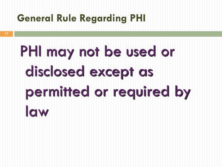 General Rule Regarding PHI