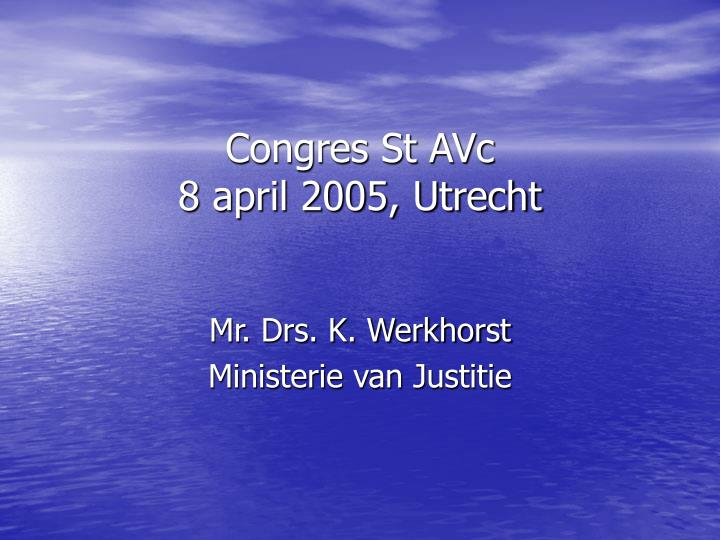 congres st avc 8 april 2005 utrecht