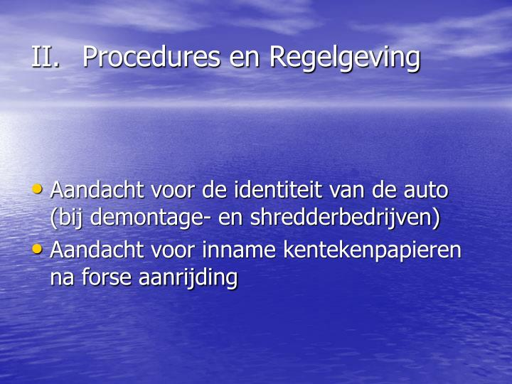 II.	Procedures en Regelgeving