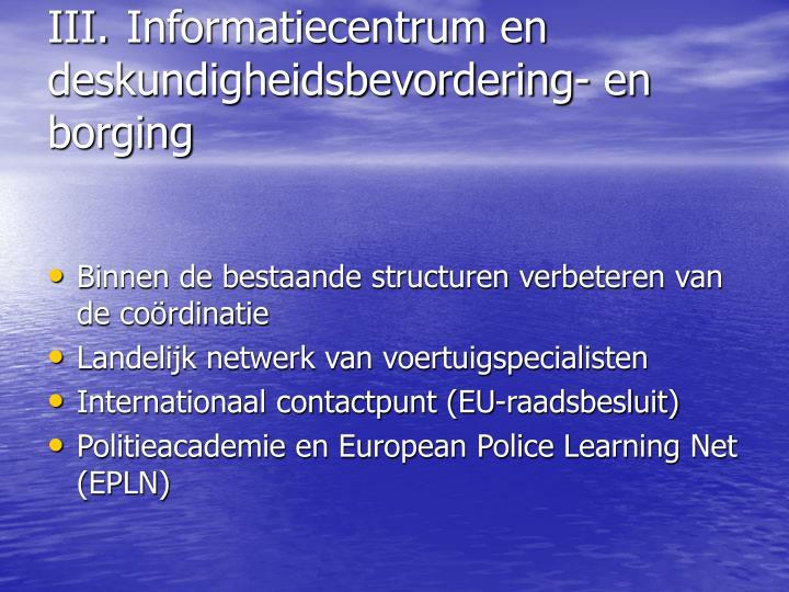 III. Informatiecentrum en deskundigheidsbevordering- en borging
