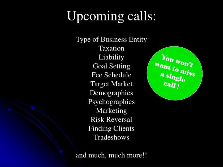 Upcoming calls: