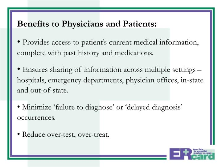 Benefits to Physicians and Patients: