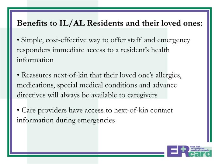 Benefits to IL/AL Residents and their loved ones: