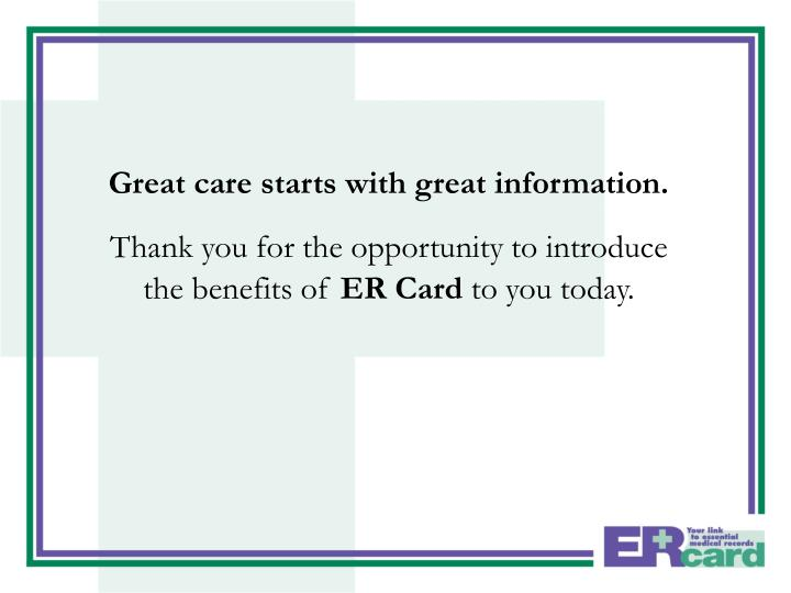 Great care starts with great information.