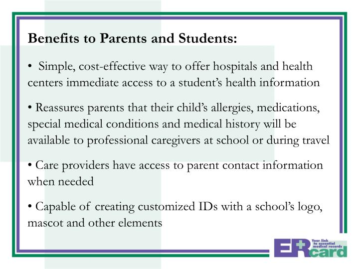 Benefits to Parents and Students: