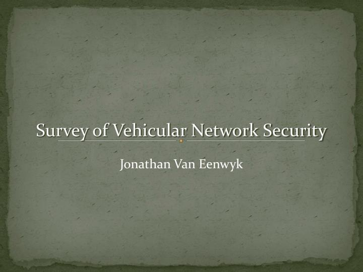 Survey of vehicular network security