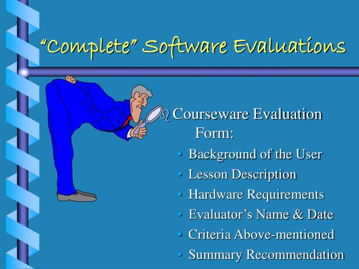 """Complete"" Software Evaluations"