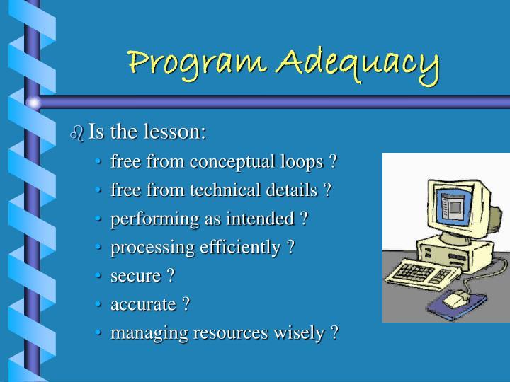 Program Adequacy