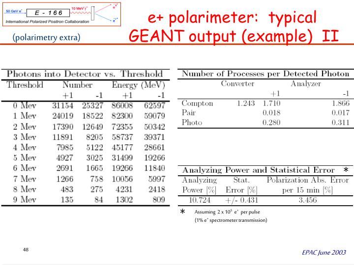 e+ polarimeter:  typical