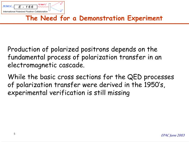 The Need for a Demonstration Experiment