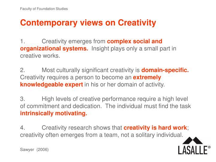Contemporary views on Creativity