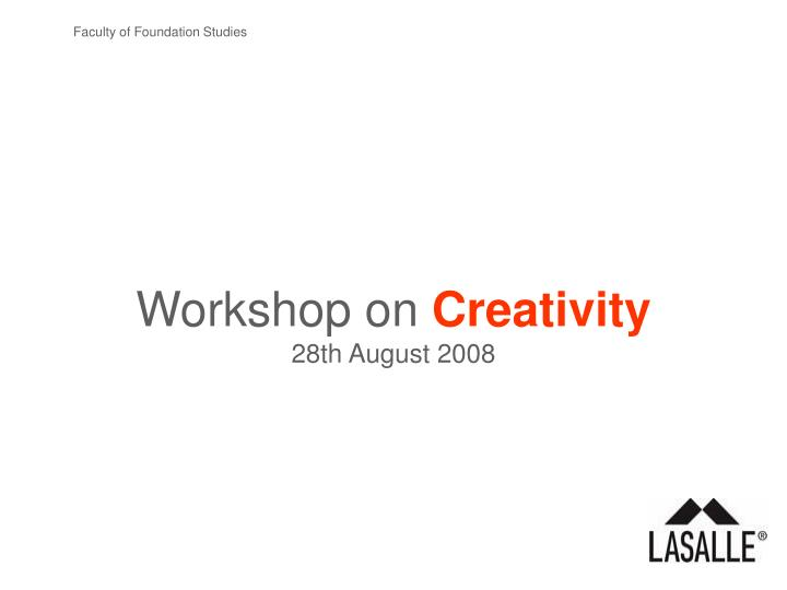 Workshop on creativity 28th august 2008