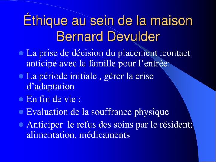 Éthique au sein de la maison Bernard Devulder