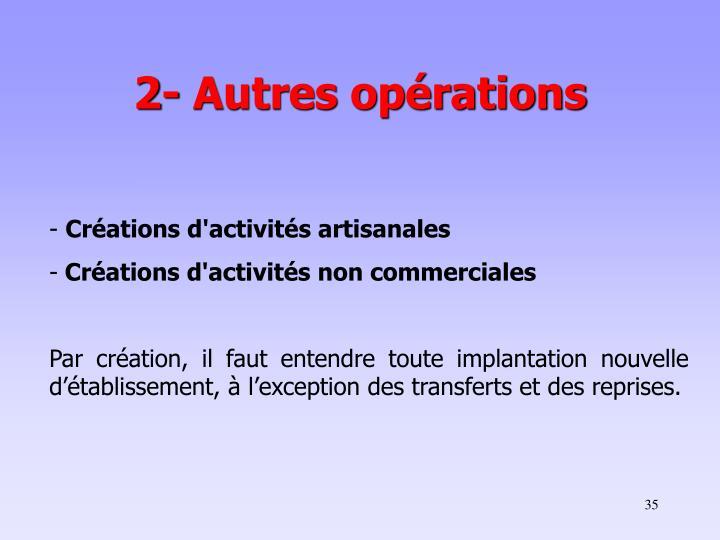 2- Autres opérations