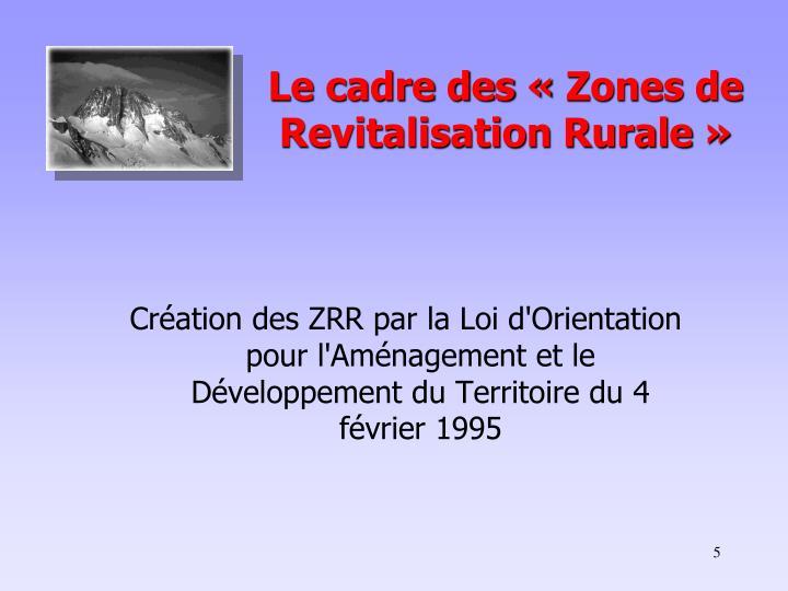 Le cadre des «Zones de   Revitalisation Rurale»