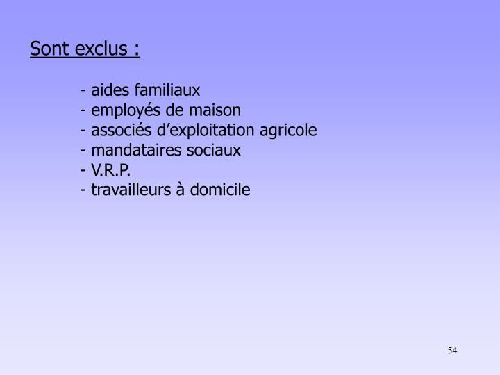 Sont exclus :