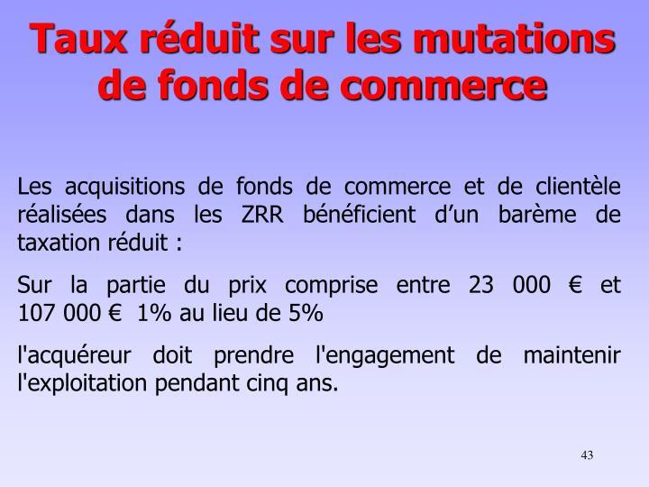 Taux réduit sur les mutations de fonds de commerce