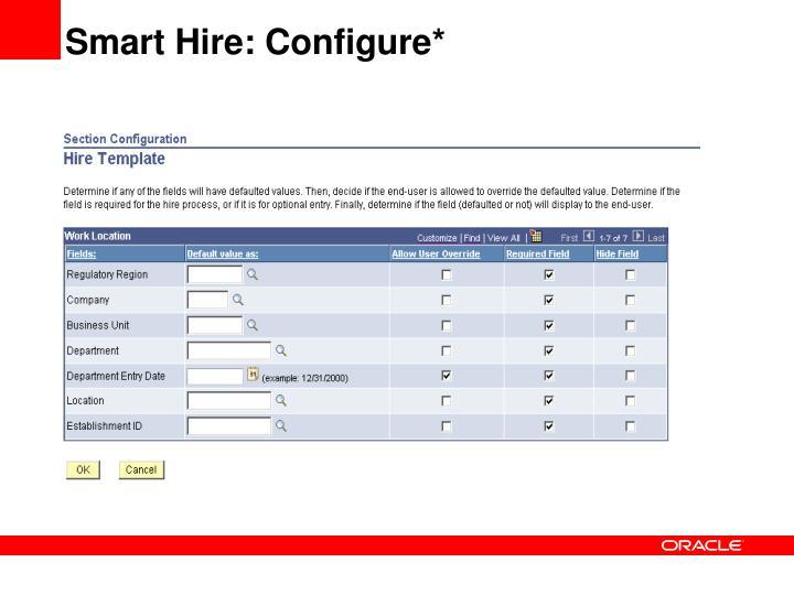 Smart Hire: Configure*