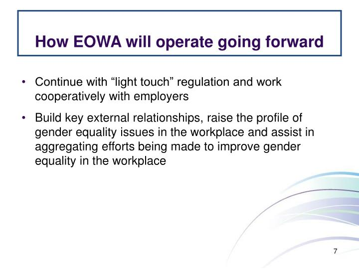 How EOWA will operate going forward
