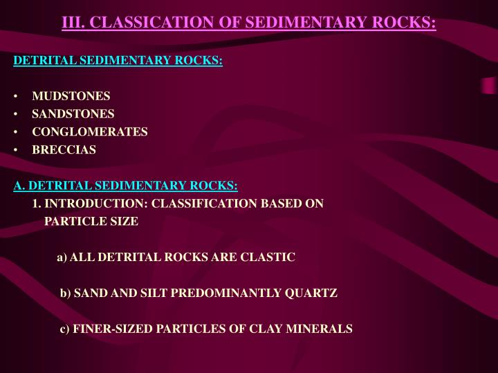 III. CLASSICATION OF SEDIMENTARY ROCKS: