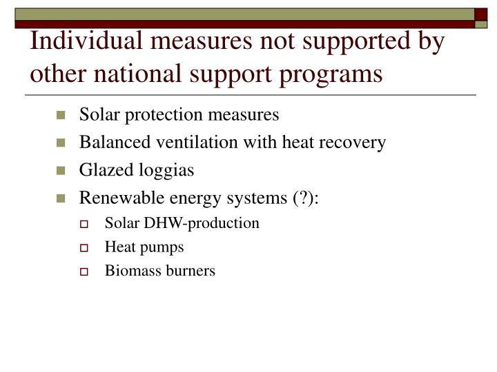 Individual measures not supported by other national support programs