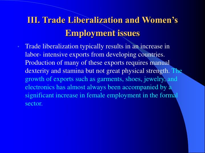 III. Trade Liberalization and Women's Employment issues