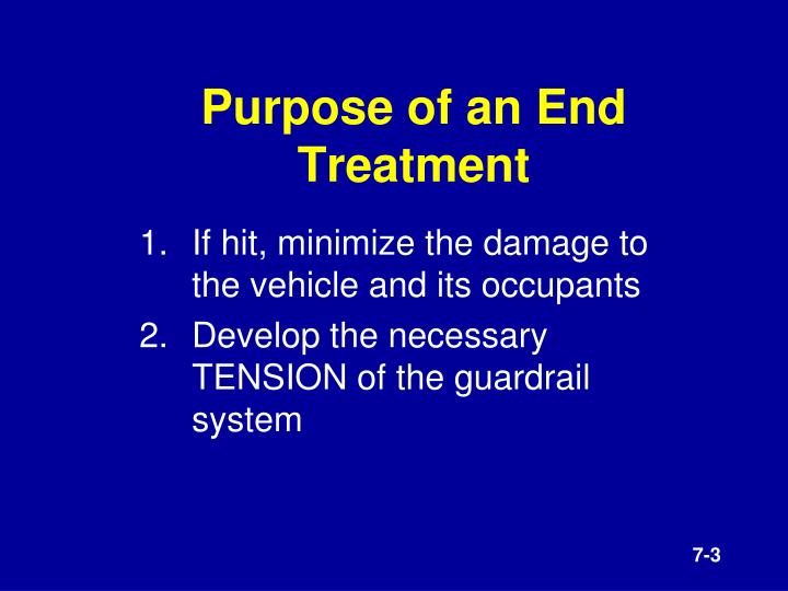 Purpose of an end treatment