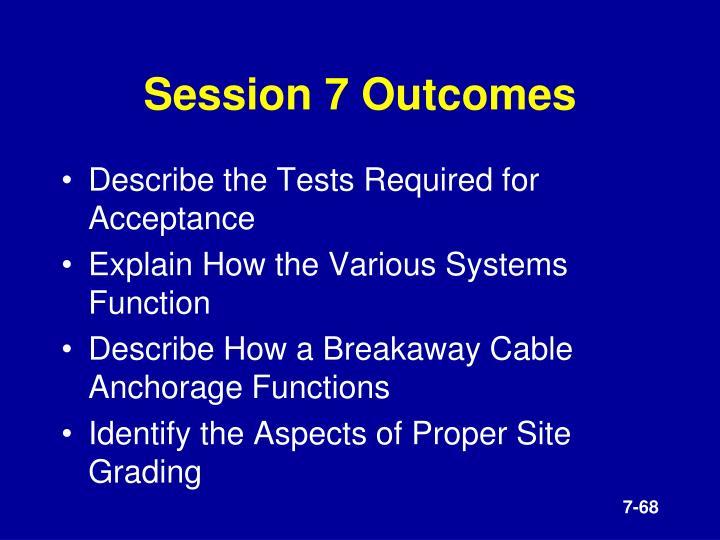 Session 7 Outcomes