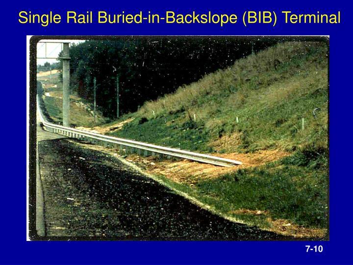 Single Rail Buried-in-Backslope (BIB) Terminal
