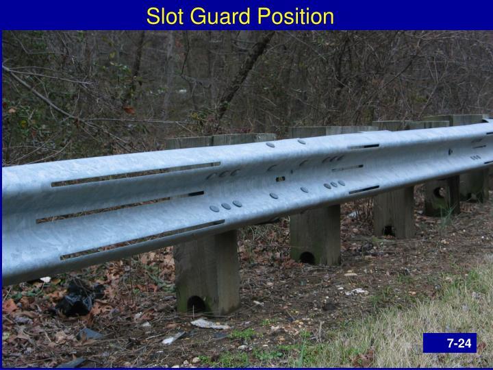 Slot Guard Position