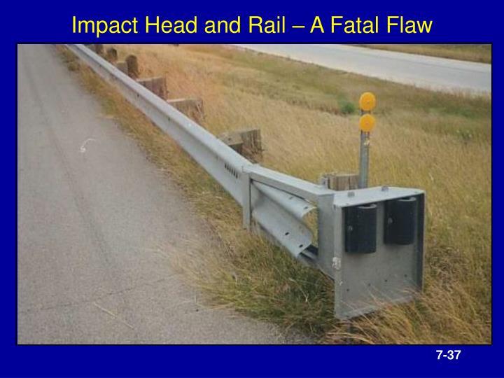 Impact Head and Rail – A Fatal Flaw