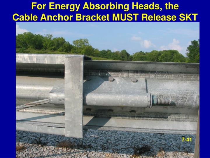 For Energy Absorbing Heads, the