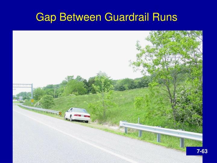 Gap Between Guardrail Runs