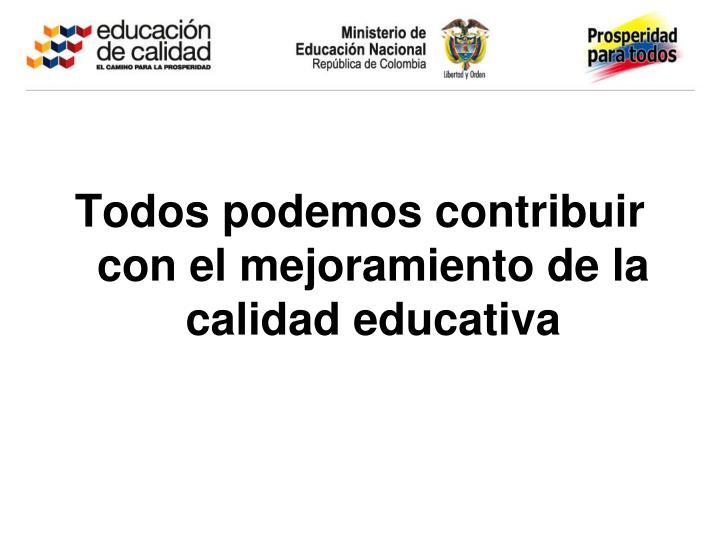 Todos podemos contribuir con el mejoramiento de la calidad educativa