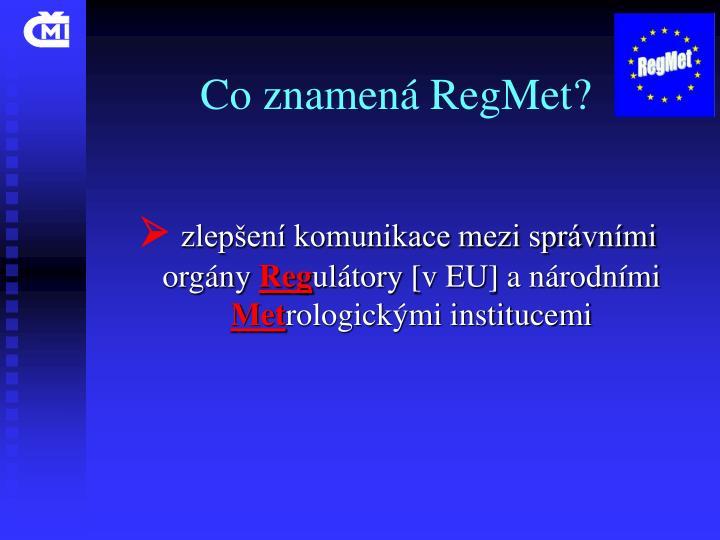 Co znamená RegMet?