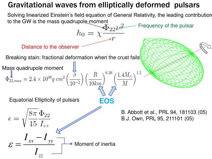 Gravitational waves from elliptically deformed  pulsars