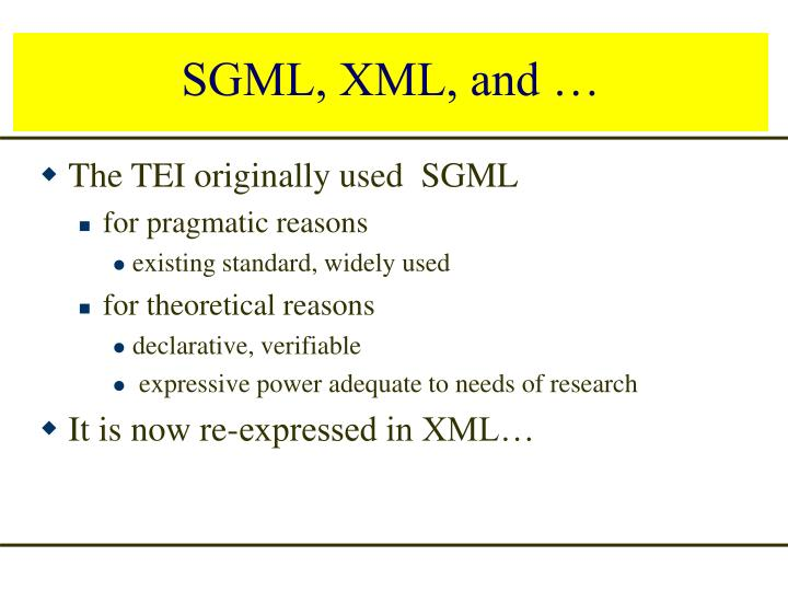 SGML, XML, and …