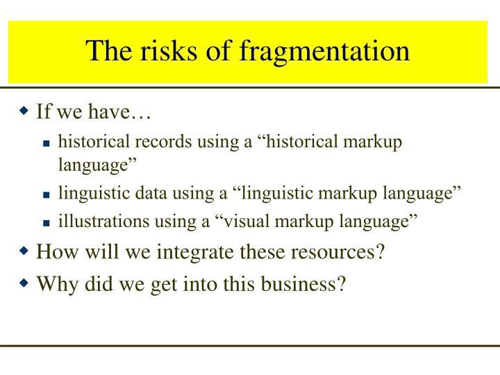 The risks of fragmentation