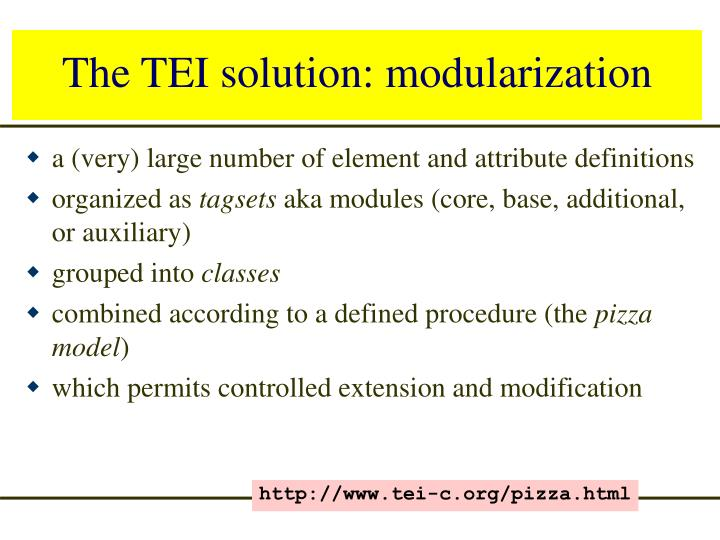 The TEI solution: modularization