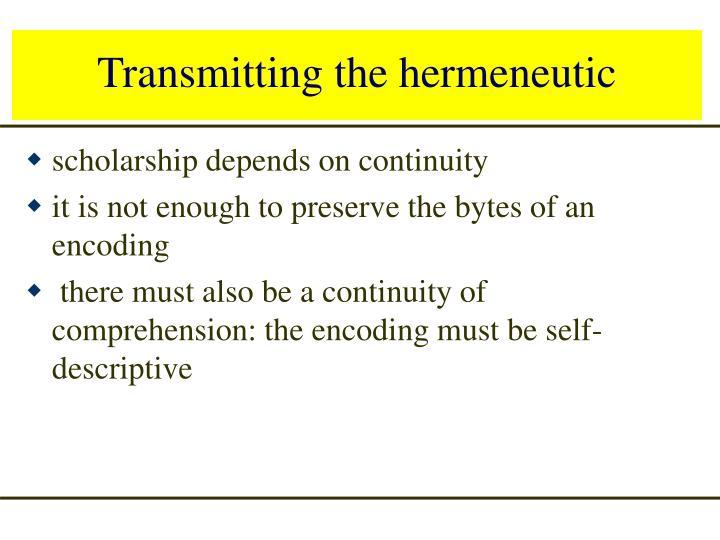Transmitting the hermeneutic