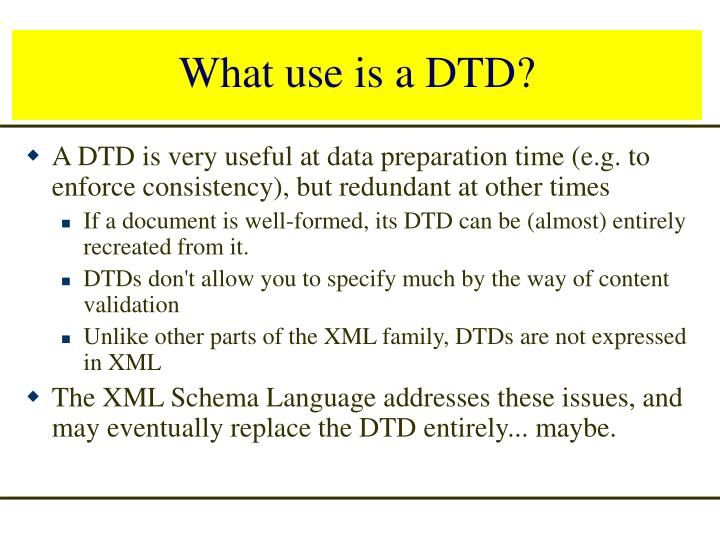 What use is a DTD?