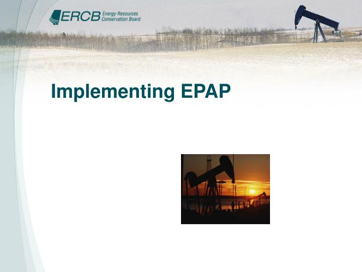 Implementing EPAP