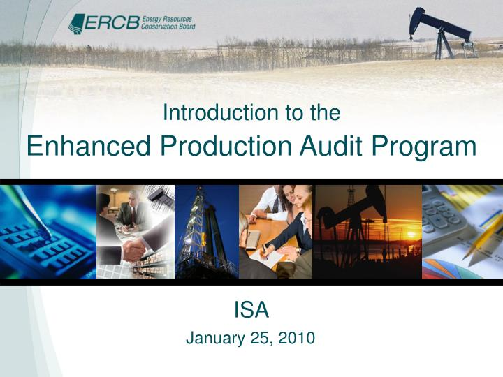 Introduction to the enhanced production audit program