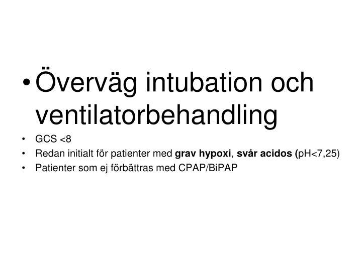 Överväg intubation och ventilatorbehandling