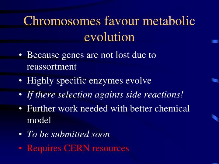 Chromosomes favour metabolic evolution