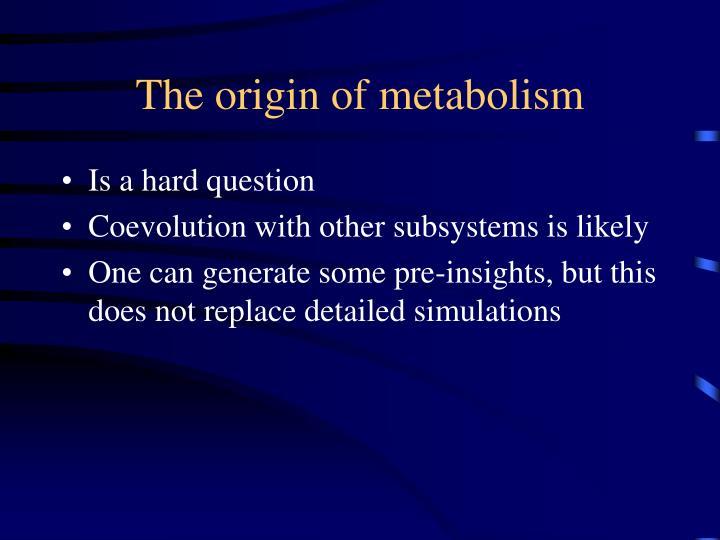 The origin of metabolism