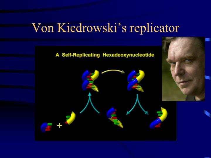 Von Kiedrowski's replicator