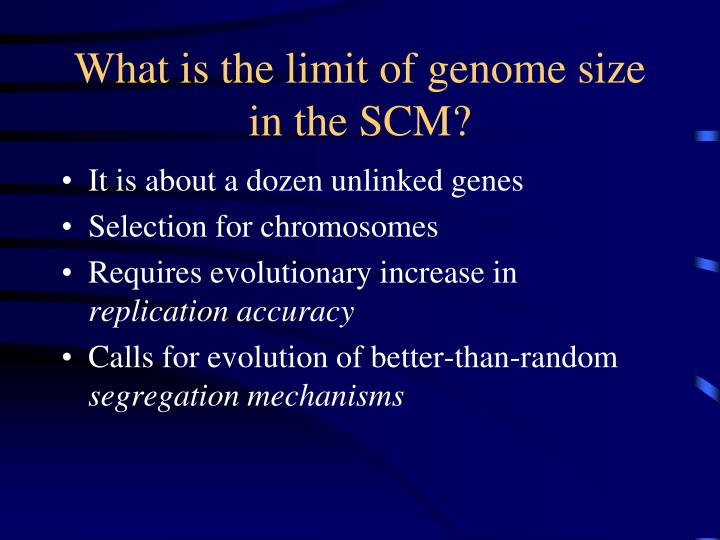 What is the limit of genome size in the SCM?