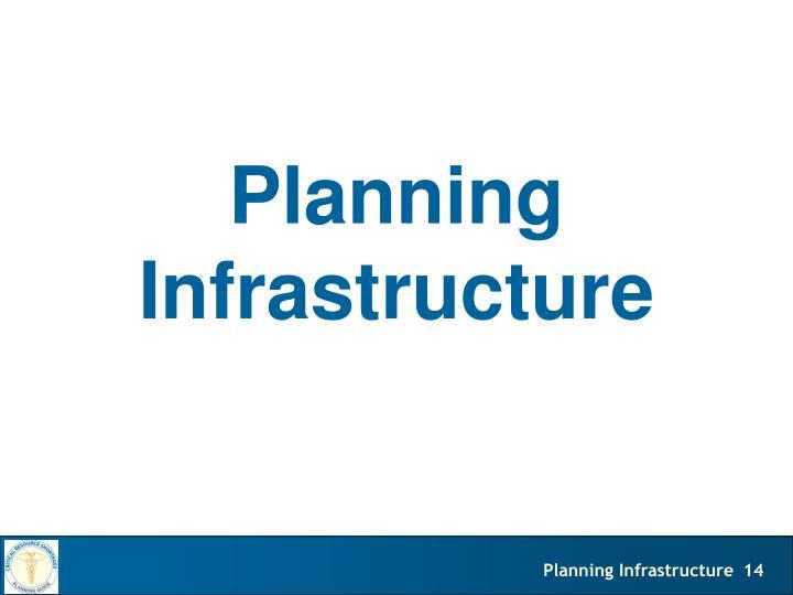 Planning Infrastructure