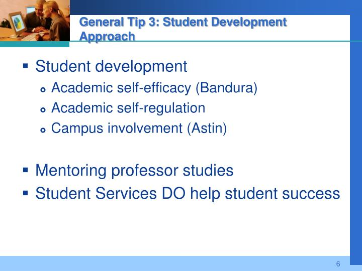 General Tip 3: Student Development Approach